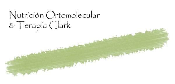 Nutrición Ortomolecular & Terapia Clark